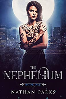 The Nephelium (The Eternals Book 1) by [Parks, Nathan]