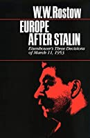 Europe After Stalin: Eisenhower's Three Decisions of March 11, 1953 (Ideas & Action)