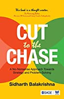 Cut to the Chase: A No-Nonsense Approach Towards Strategy and Problem Solving