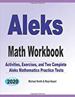 ALEKS Math Workbook: Exercises, Activities, and Two Full-Length ALEKS Math Practice Tests