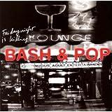 Friday Night Is Killing Me by Bash & Pop (1993-02-09) 【並行輸入品】