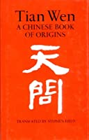 Tian Wen: A Chinese Book of Origins