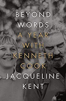 Beyond Words: A Year with Kenneth Cook by [Kent, Jacqueline]