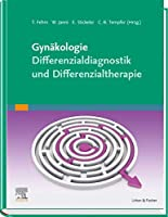 Gynaekologie - Differenzialdiagnostik und Differenzialtherapie: Klug entscheiden - gut behandeln