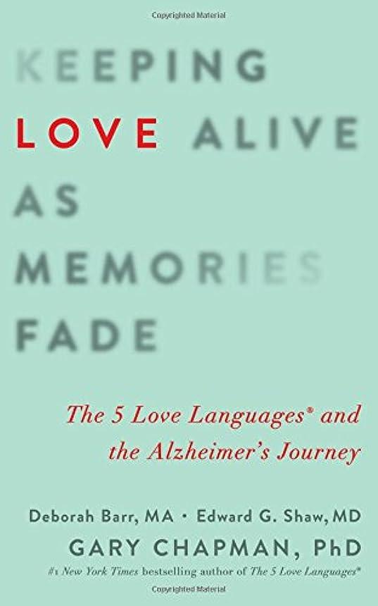 受賞共産主義好むKeeping Love Alive As Memories Fade: The 5 Love Languages and the Alzheimer's Journey