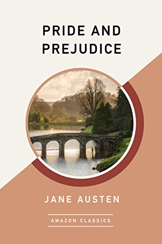 Pride and Prejudice (AmazonClassics Edition) (English Edition)