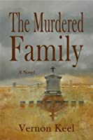 The Murdered Family: Mystery of the Wolf Family Murders