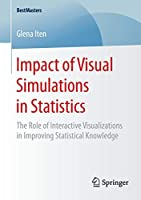 Impact of Visual Simulations in Statistics: The Role of Interactive Visualizations in Improving Statistical Knowledge (BestMasters)