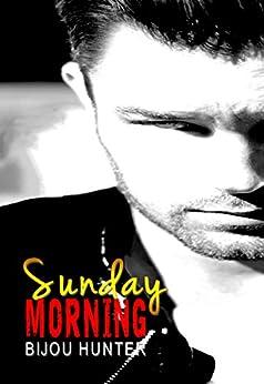 Sunday Morning: A Damaged Novella by [Hunter, Bijou]