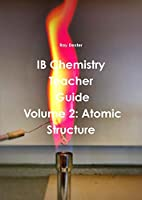 Ib Chemistry Teacher's Guide Volume 2