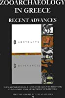 Zooarchaeology in Greece: Recent Advances (British School of Athens Studies, 9)