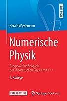 Numerische Physik: Ausgewaehlte Beispiele der Theoretischen Physik mit C++