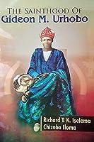 The Sainthood of Gideon M. Urhobo