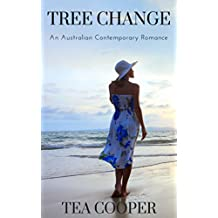 Tree Change: An Australian Contemporary Romance