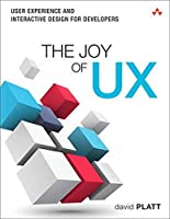The Joy of UX: User Experience and Interactive Design for Developers (Usability)