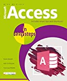 Access in easy steps: Illustrated using Access 2019