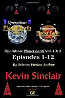 """""""Operation: Planet Earth, Vol. 1 and 2 (Episodes 1-12"""""""