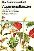 Aquarienpflanzen. Ueber 180 Pflanzenarten