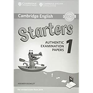 Cambridge English Starters 1 for Revised Exam from 2018 Answer Booklet: Authentic Examination Papers (Cambridge Young Learners Engli)