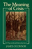 The Meaning of Crisis: A Theoretical Introduction