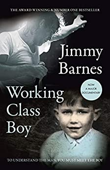 Working Class Boy [Film Tie-in edition]: The Number 1 Bestselling Memoir by [Barnes, Jimmy]