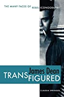James Dean Transfigured: The Many Faces of Rebel Iconography