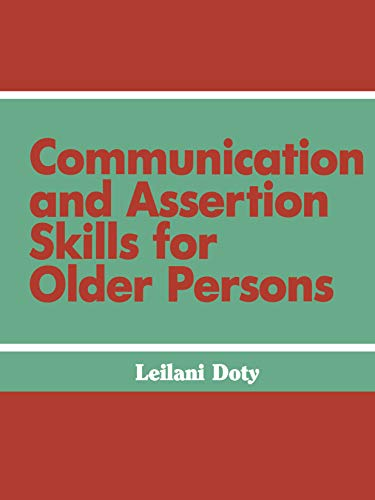 Communication and Assertion Skills for Older Persons (Death Education, Aging and Health Care) (English Edition)