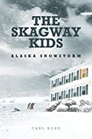 The Skagway Kids: Alaska Snowstorm