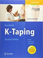 K-Taping: An Illustrated Guide  - Basics - Techniques - Indications