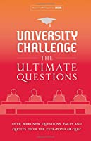 University Challenge: The Ultimate Questions: Over 3000 brand-new quiz questions from the hit BBC TV show