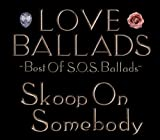 LOVE BALLADS~Best Of S.O.S.Ballads