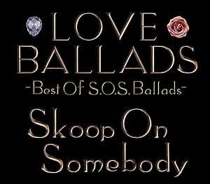 LOVE BALLADS~Best Of S.O.S.Ballads