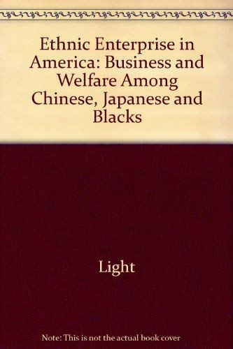 Download Ethnic Enterprise in America: Business and Welfare Among Chinese, Japanese and Blacks 0520017382