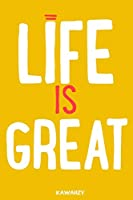 Life Is Great: Blank Lined Motivational Inspirational Quote Journal