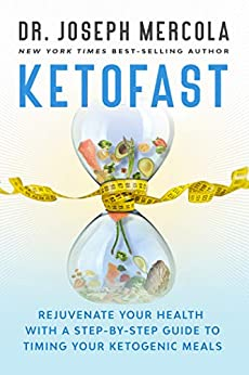 KetoFast: Rejuvenate Your Health with a Step-by-Step Guide to Timing Your Ketogenic Meals by [Mercola, Joseph]