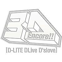 Encore!! 3D Tour [D-LITE DLiveD'slove](DVD(2枚)+LIVE CD(2枚)+PHOTO BOOK+スマプラ・ムービー&ミュージック)