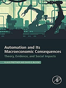 Automation and Its Macroeconomic Consequences: Theory, Evidence, and Social Impacts (English Edition)
