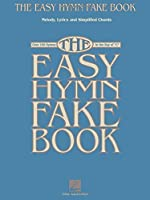 The Easy Hymn Fake Book: Over 150 Hymns in the Key of C【洋書】 [並行輸入品]