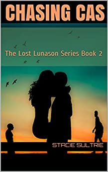 Chasing Cas: The Lost Lunason Series Book 2 by [Sultrie, Stacie]