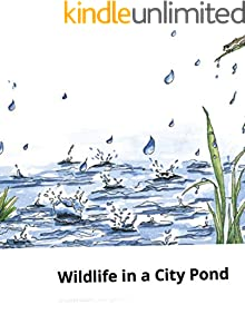 Wildlife in a City Pond: Classic children's picture book (English Edition)
