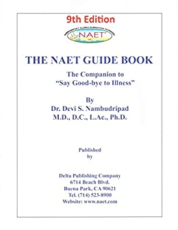 "[Nambudripad, Devi]のNAET Guidebook 9th Edition: The Companion to ""Say Good-bye to Illness"" (English Edition)"