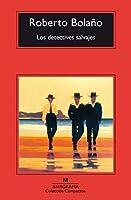 Los Detectives Salvajes/the Savage Detectives