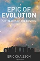 Epic of Evolution: Seven Ages of the Cosmos by Eric J Chaisson(2005-11-23)