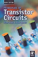 Principles of Transistor Circuits, Ninth Edition: Introduction to the Design of Amplifiers, Receivers and Digital Circuits
