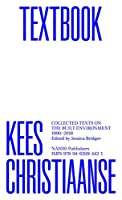 Kees Christiaanse: Collected Texts on the Built Environment, 1990-2018