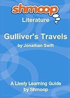 Gulliver's Travels: Shmoop Literature Guide [並行輸入品]