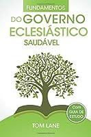 Fundamentos do governo eclesiástico saudável