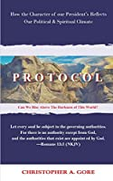 Protocol: How the Character of our President's Reflects our Political & Spiritual Climate ((The Jeremiah Letters)(Volume 2))