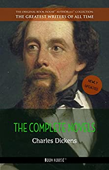 Charles Dickens: The Complete Novels (The Greatest Writers of All Time Book 1) by [Dickens, Charles]