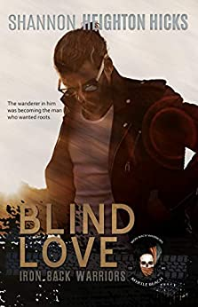 Blind Love: Iron Back Warriors Myrtle Beach Coastal Chapter by [Heighton Hicks, Shannon]